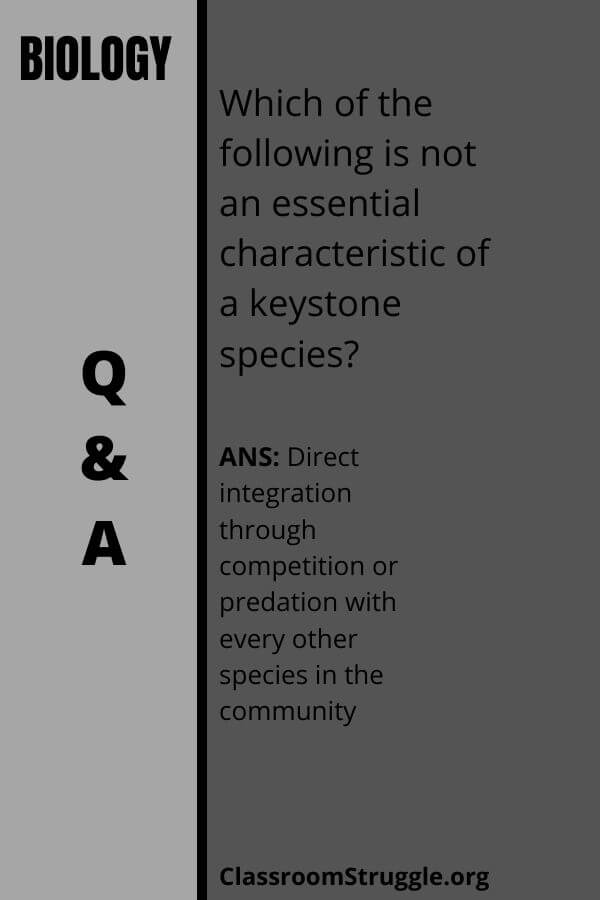 Which of the following is not an essential characteristic of a keystone species
