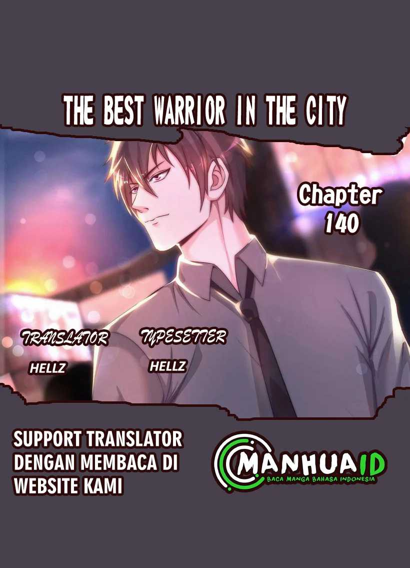 The Best Warrior In The City Chapter 140