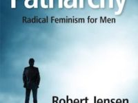 The End of Patriarchy: Radical Feminism for Men | Mickey Z. interviews Robert Jensen