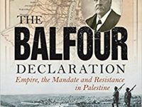 The Balfour Declaration – Empire, the Mandate and Resistance in Palestine