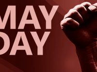 May Day 2018: Exploitation, NO! Expropriation, NO! Unite for Justice!