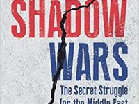 Shadow Wars – The Secret Struggle for the Middle East