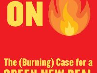 The Danger of Inspiration: A Review of On Fire: The (Burning) Case for a Green New Deal