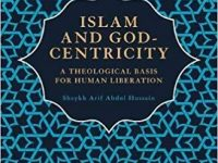 BOOK REVIEW – Islam and God-Centricity: A Theological Basis for Human Liberation (Book 1 and 2)