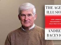 "An Honest Conservative: Andrew Bacevich's ""The Age of Illusions"""