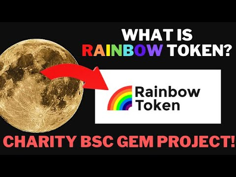 Rainbow Token is an Altcoin Charity project with legit 25X potential! BSC GEM!