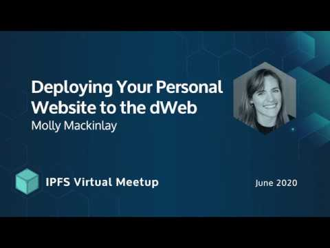 Deploying Your Personal Website to the dWeb – Molly Mackinlay