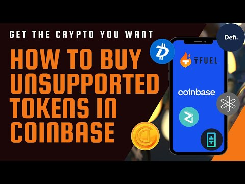 How to Buy Unsupported Coins/Token with Coinbase