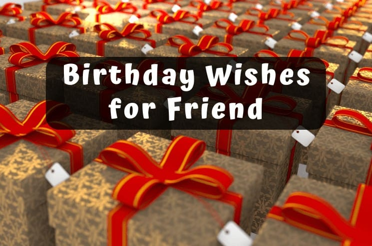 177 Beautiful Birthday Wishes For Friend For 2021