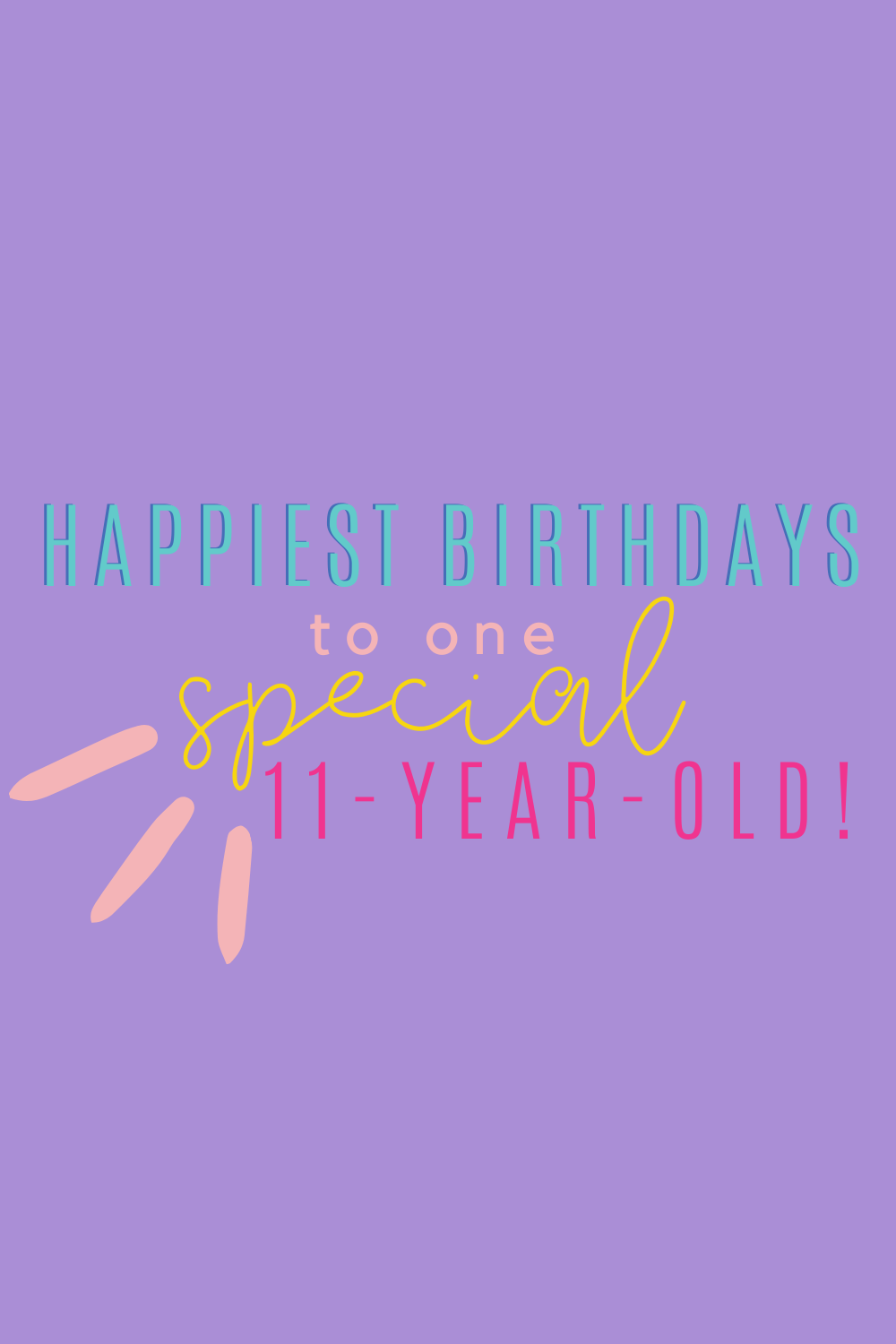 Totally Rad 11 Year Old Birthday Quotes Darling Quote
