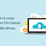 Just how to Raise the Maximum File Upload Size in WordPress