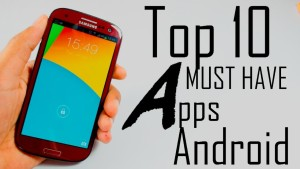 Top 10 apps for android!