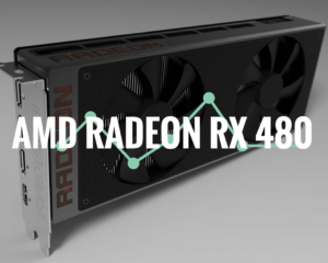AMD RX 480 – Price,Specification and release date in India