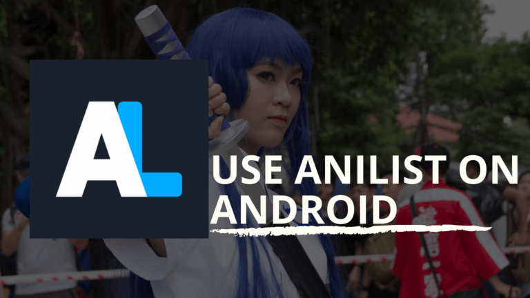 How to use Anilist on Android