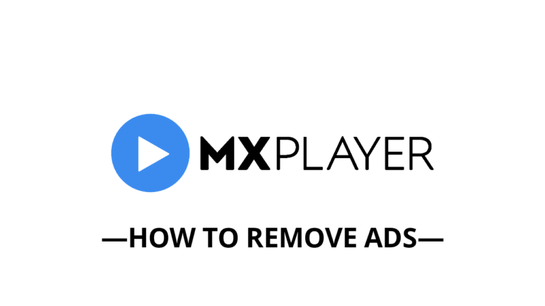 How to Remove Ads from MX Player Android App?