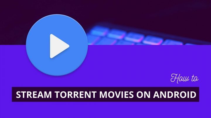 How to STREAM TORRENT MOVIES ON ANDROID
