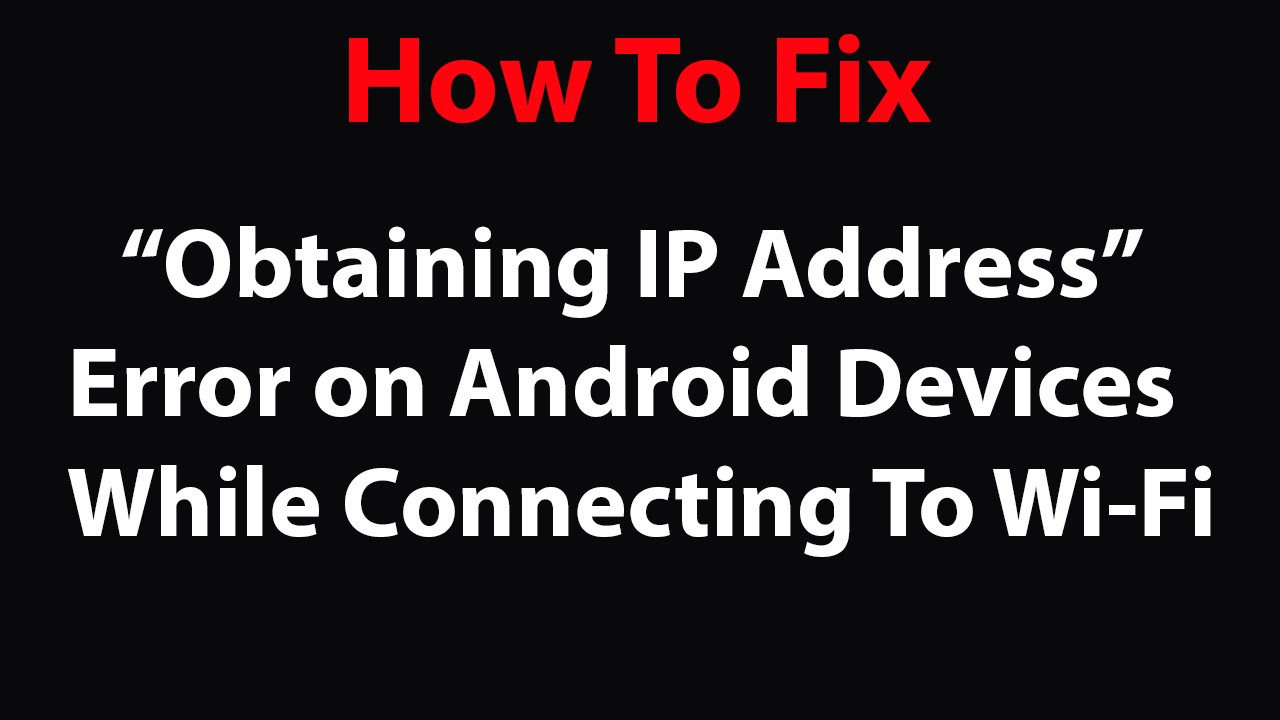 How to Fix Obtaining IP Address Error In Android