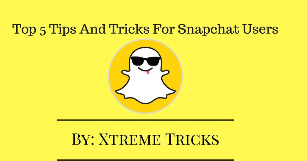 best tips and tricks for Snapchat
