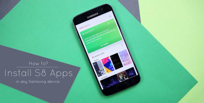Install Bixby & Other S8 Apps On Any Samsung
