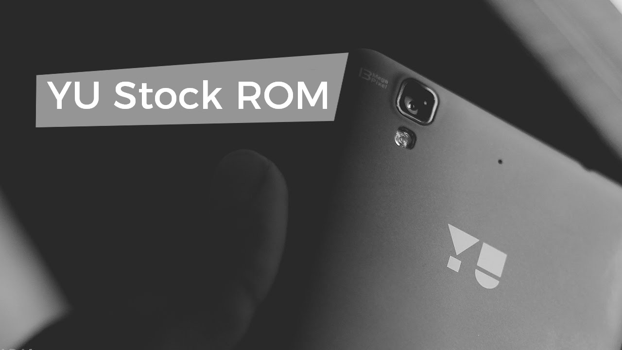 Download YU Stock ROMs & USB Drivers