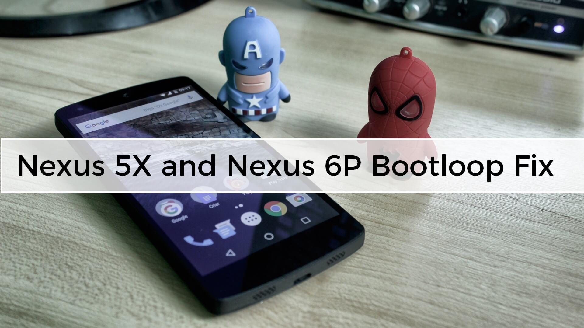 Nexus 5X and Nexus 6P Bootloop Fix