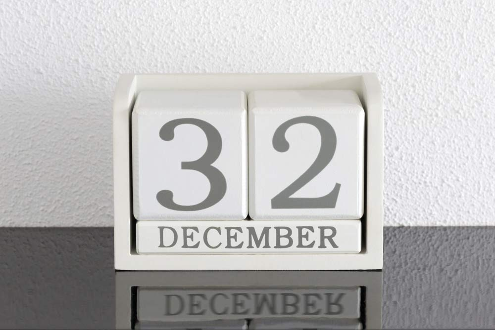 December 32nd Is Too Late