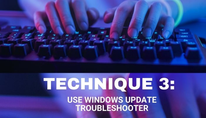 Use Windows Update troubleshooter