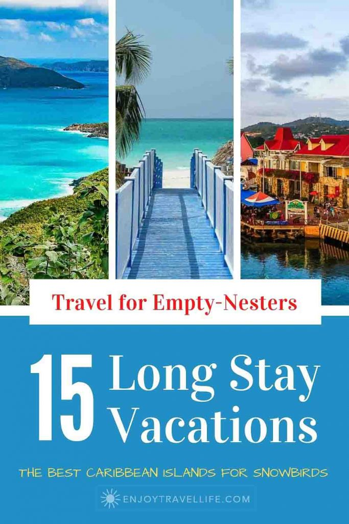 15 Long Stay Vacations - The Best Caribbean Islands for Snowbirds Pinterest pin
