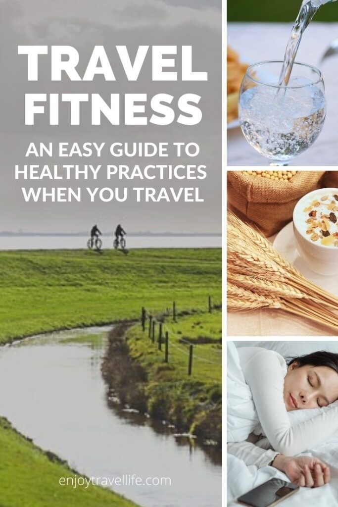 Travel Fitness - An easy guide to healthy practices when you travel - Pinterest Pin