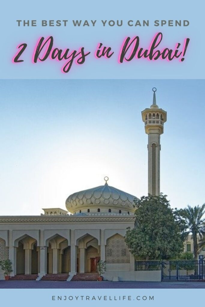 The Best Way You Can Spend 2 Days in Dubai Pinterest pin