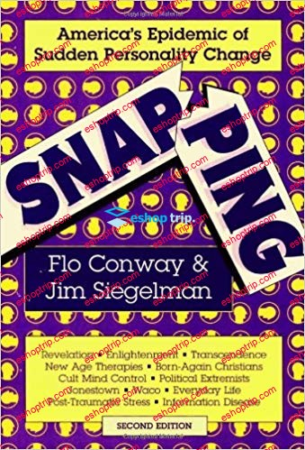 Flo Conway Jim Siegelman – Snapping America's Epidemic of Sudden Personality Change