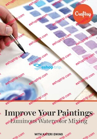 TTC Craftsy Video Improve Your Paintings – Luminous Watercolor Mixing