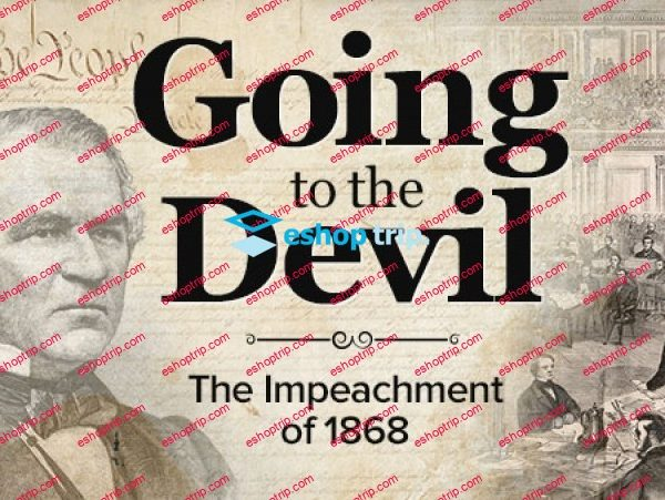 TTC Video Going to the Devil – The Impeachment of 1868