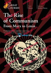 TTC Video The Rise of Communism – From Marx to Lenin