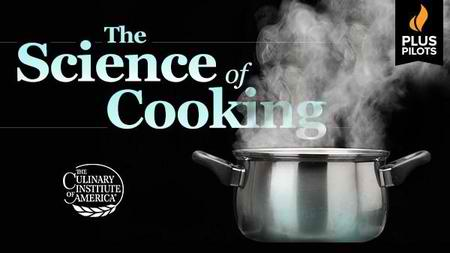 The Science of Cooking The Great Courses Plus Pilots