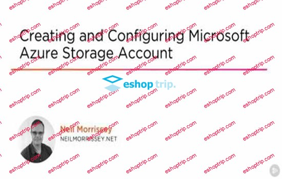 Creating and Configuring Microsoft Azure Storage Accounts