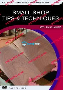 Small Shop Tips Techniques With Jim Cummins