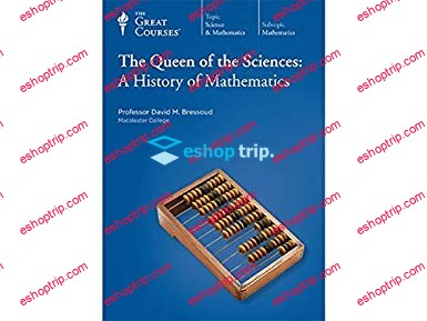 TTC Video Queen of the Sciences A History of Mathematics