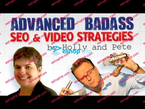 Holly And Pete Advanced Badass Seo Video Strategies