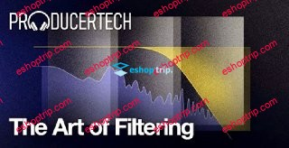 Producertech The Art of Filtering