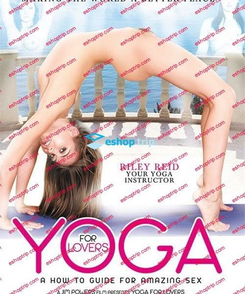Yoga For Lovers A How To Guide For Amazing Sex