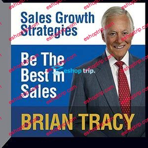 Brian Tracy Be the Best in Sales Sales Growth Strategies