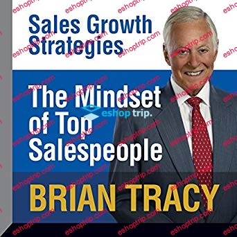 Brian Tracy The Mindset of Top Salespeople Sales Growth Strategies