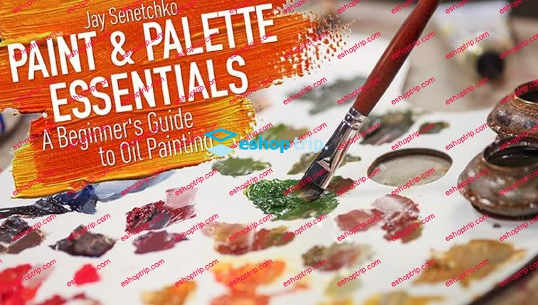Mybluprint Paint Palette Essentials A Beginners Guide to Oil Painting