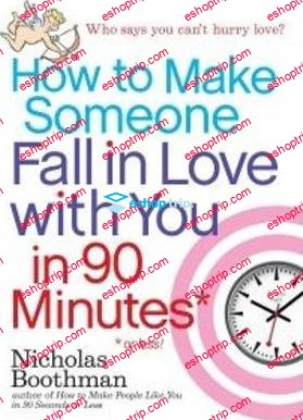Nicholas Boothman How to Make Someone Love You Forever in 90 Minutes or Less