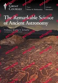 TTC Video The Remarkable Science of Ancient Astronomy