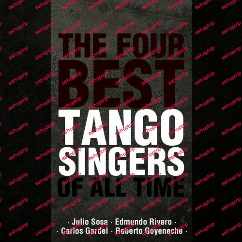 VA The Four Best Tango Singers of All Time 2015