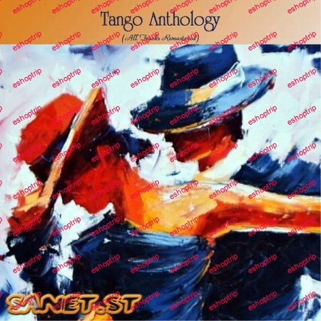 Various Artists Tango Anthology All Tracks Remastered 2021