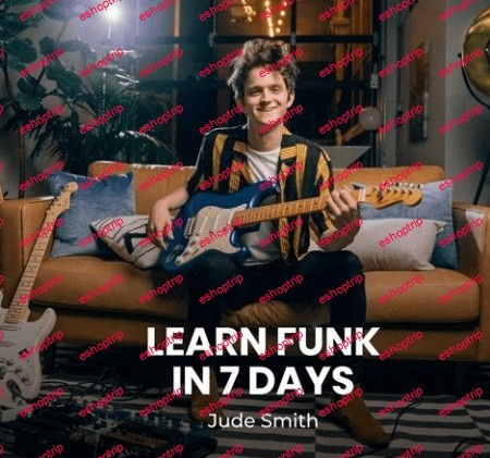Jude Smith Pickup Music Learn Funk in 7 Days