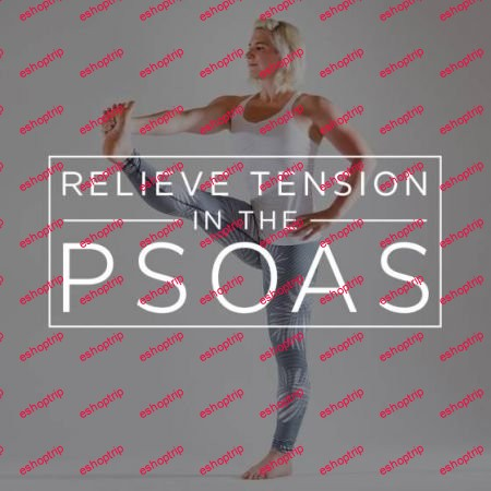 Yoga International Relieve Tension in the Psoas